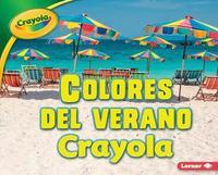 Colores del Verano Crayola (R) (Crayola (R) Summer Colors) by Mari C Schuh image