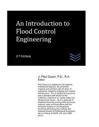 An Introduction to Flood Control Engineering by J Paul Guyer