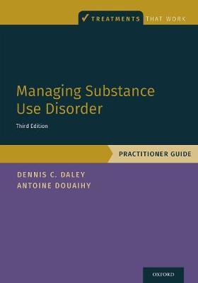 Managing Substance Use Disorder by Dennis C Daley