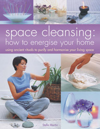 Space Cleansing: How to Energise Your Home by Stella Martin image