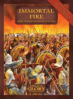 Immortal Fire: Field of Glory Greek, Persian and Macedonian Army List by Richard Bodley-Scott image
