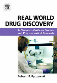 Real World Drug Discovery: A Chemist's Guide to Biotech and Pharmaceutical Research by Robert M. Rydzewski image