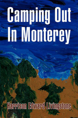 Camping Out in Monterey by Harrison Edward Livingstone image