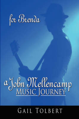 A John Mellencamp Music Journey by Gail Tolbert