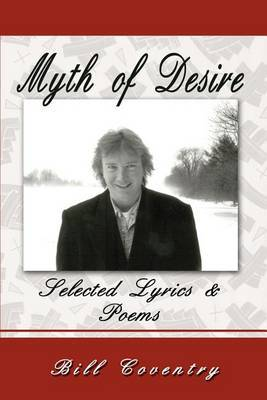 Myth of Desire: Selected Lyrics by William W Coventry image
