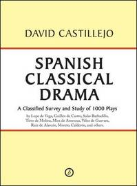 Spanish Classical Drama by David Castillejo