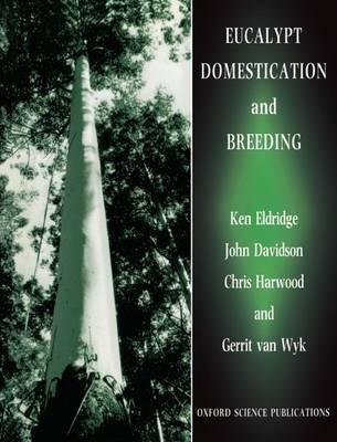 Eucalypt Domestication and Breeding by John Davidson