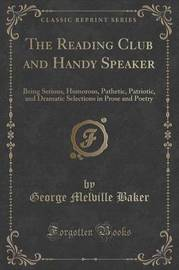 The Reading Club and Handy Speaker by George Melville Baker