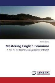 Mastering English Grammar by Osoba Joseph
