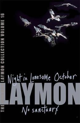 The Richard Laymon Collection Volume 16: Night in the Lonesome October & No Sanctuary by Richard Laymon