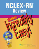 NCLEX-RN (R) Review Made Incredibly Easy!