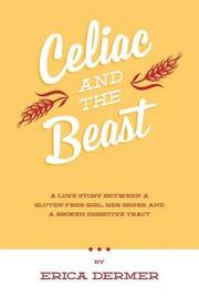 Celiac and the Beast by Erica Dermer