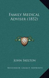 Family Medical Adviser (1852) by John Skelton