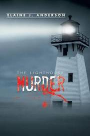 The Lighthouse Murder by Elaine J Anderson