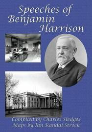 Speeches of Benjamin Harrison by Benjamin Harrison