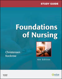 Study Guide for Foundations of Nursing by Barbara Lauritsen Christensen image