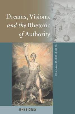 Dreams, Visions, and the Rhetoric of Authority by John Bickley