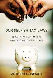 Our Selfish Tax Laws by Anthony C. Infanti