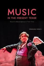 Music in the Present Tense by Emanuele Senici