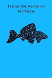 Freshwater Aquarium Notebook by Fishcraze Books image