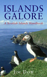 Islands Galore: A Scottish Island Factbook by Jim Dow image