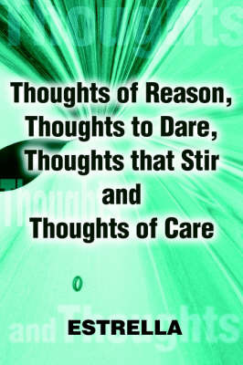 Thoughts of Reason, Thoughts to Dare, Thoughts That Stir and Thoughts of Care by Estrella image