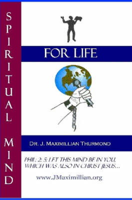 Spiritual Mind for Life by www.JMaximillian.org