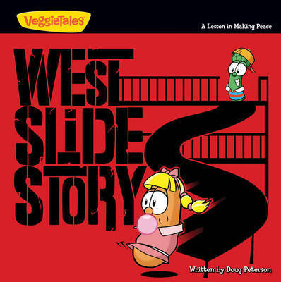West Slide Story: A Lesson in Making Peace by Doug Peterson