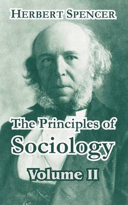 The Principles of Sociology, Volume II by Herbert Spencer