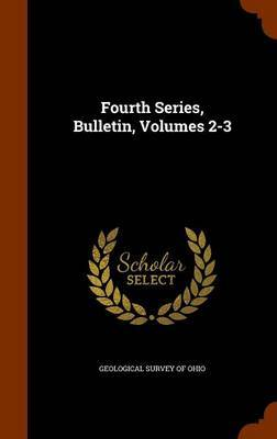 Fourth Series, Bulletin, Volumes 2-3