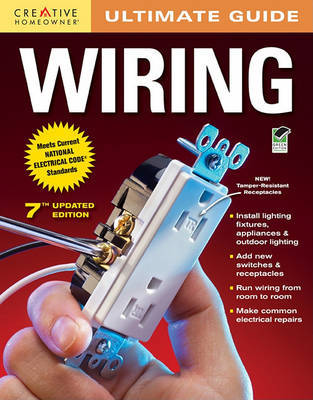 Ultimate Guide: Wiring, 7th edition by Editors of Creative Homeowner