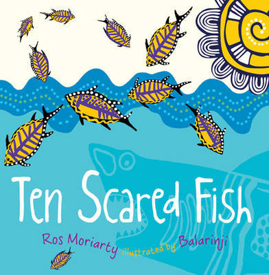 Ten Scared Fish by Ros Moriarty