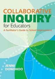 Collaborative Inquiry for Educators by Jenni Anne Marie Donohoo