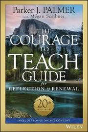 The Courage to Teach Guide for Reflection and Renewal by Parker J Palmer image