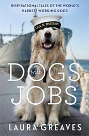 Dogs with Jobs by Laura Greaves