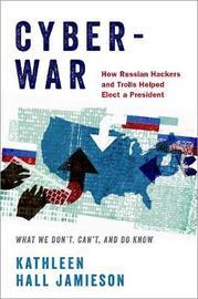 Cyberwar by Kathleen Hall Jamieson