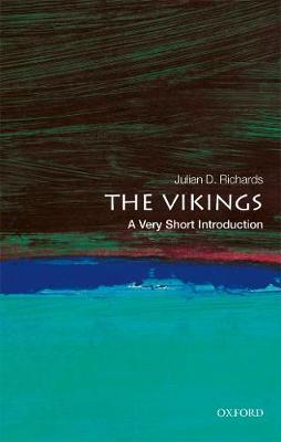 The Vikings: A Very Short Introduction by Julian D. Richards