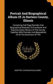 Portrait and Biographical Album of Jo Daviess County, Illinois by Geoffrey Chapman Publishers