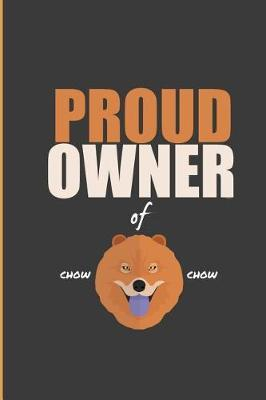Proud Owner Of Chow Chow by Tamzin Brooks