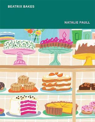 Beatrix Bakes by Natalie Paull
