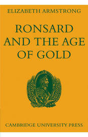 Ronsard and the Age of Gold by Elizabeth Armstrong image