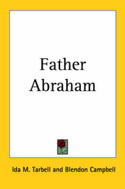 Father Abraham by Ida M Tarbell image