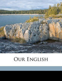 Our English by Adams Sherman Hill