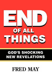 End of All Things by Fred May