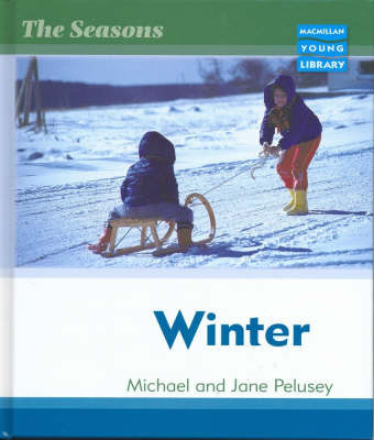 Seasons Winter Macmillan Library by Michael Pelusey