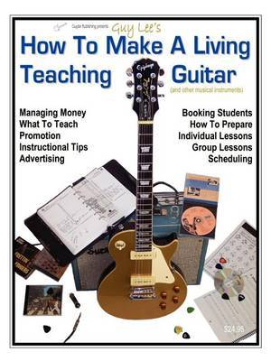 How to Make a Living Teaching Guitar (and Other Musical Instruments) by Guy, B Lee image