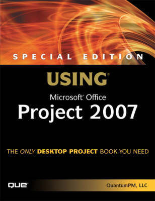Special Edition Using Microsoft Office Project 2007 by QuantumPM