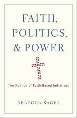Faith, Politics, and Power by Rebecca Sager image