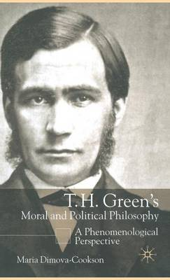 T.H. Green's Moral and Political Philosophy by Maria Dimova-Cookson image