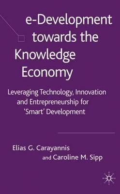 e-Development Toward the Knowledge Economy by E. Carayannis image